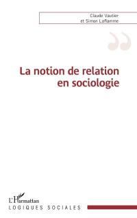 La notion de relation en sociologie
