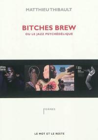 Bitches Brew ou Le jazz psychédélique