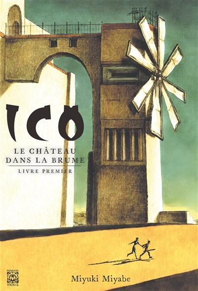 Ico : le château dans la brume. Vol. 1
