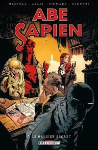 Abe Sapien. Volume 7, Le brasier secret