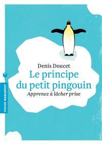 Le principe du petit pingouin : apprenez à lâcher prise