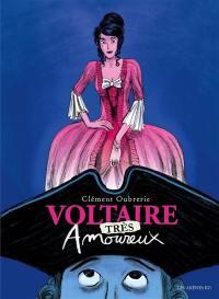Voltaire (très) amoureux. Volume 2,