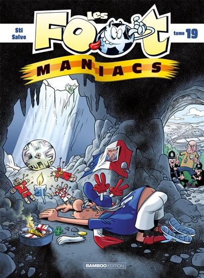 Les foot-maniacs. Volume 19,