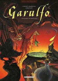 Garulfo. Volume 1, De mares en châteaux