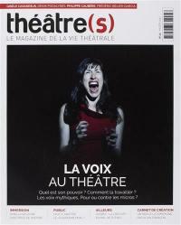Théâtre(s) : le magazine de la vie théâtrale. n° 12, La voix au théâtre