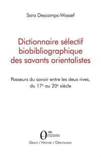 Dictionnaire sélectif biobibliographique des savants orientalistes