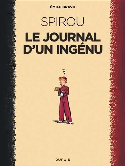 Le Spirou d'Emile Bravo. Volume 1, Spirou, le journal d'un ingénu