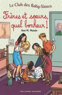 Le Club des baby-sitters. Volume 18, Frères et soeurs, quel bonheur !