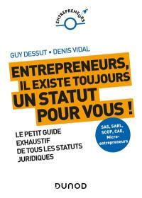 Entrepreneurs, il existe toujours un statut pour vous !