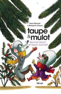 Taupe & Mulot, Bonnet blanc et blanc bonnet