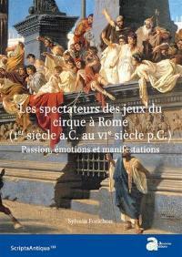 Les spectateurs des jeux du cirque à Rome (Ier siècle a.C. au VIe siècle p.C.)