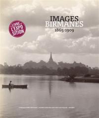 Images birmanes, 1865-1909