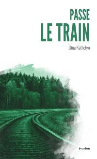 Passe le train