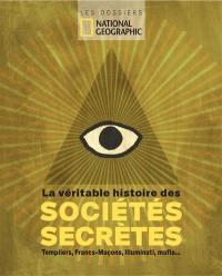 La véritable histoire des sociétés secrètes