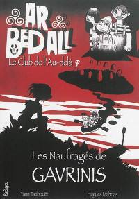 Ar bed all, le club de l'au-delà. Volume 1, Les naufragés de Gavrinis