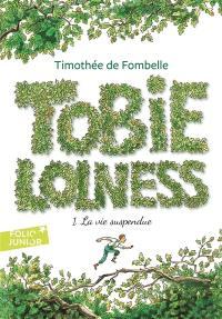 Tobie Lolness. Volume 1, La vie suspendue