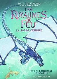 Les royaumes de feu. Volume 2, La princesse disparue