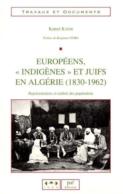 Européens, indigènes et juifs en Algérie, 1830-1962