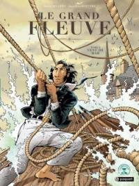 Le grand fleuve. Volume 2, Vent de mar