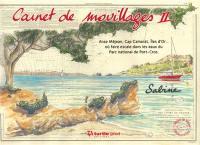 Carnet de mouillages. Volume 2, Anse Méjean, Cap Camarat, îles d'Or... où faire escale dans les eaux du Parc national de Port-Cros