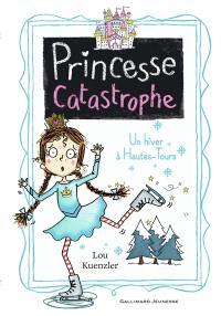 Princesse catastrophe. Volume 4, Un hiver à Hautes-Tours