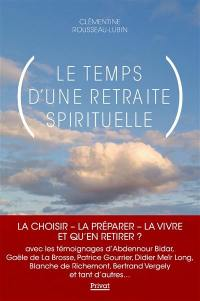 Le temps d'une retraite spirituelle