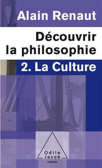 Découvrir la philosophie. Volume 2, La culture