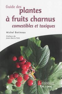 Guide des plantes à fruits charnus comestibles et toxiques