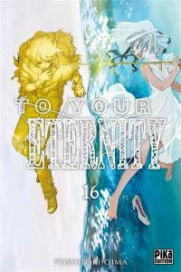 To your eternity. Vol. 16