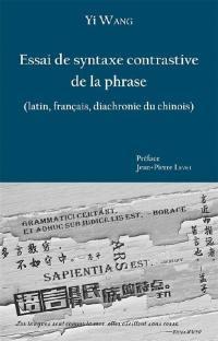 Essai de syntaxe contrastive de la phrase (latin, français, diachronie du chinois)