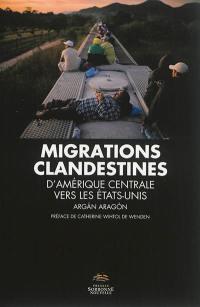 Migrations clandestines d'Amérique centrale vers les Etats-Unis