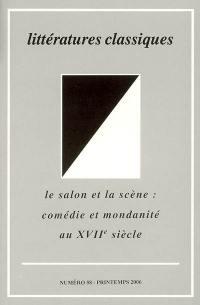 Littératures classiques. n° 58, Le salon et la scène, comédie et mondanité au XVIIe siècle
