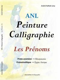 Les prénoms. Volume 1, Proto-araméen-Mésopotamie, protosinaïtique-Egypte ancienne