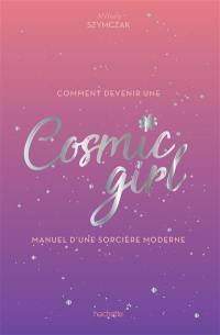 Comment devenir une cosmic girl
