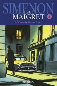Tout Maigret. Volume 5,