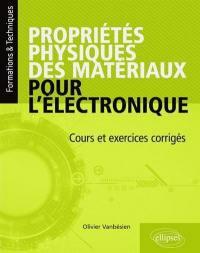 Propriétés physiques des matériaux pour l'électronique