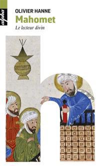 Mahomet : le lecteur divin
