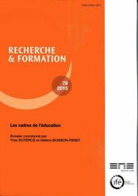 Recherche et formation. n° 78, Les cadres de l'éducation