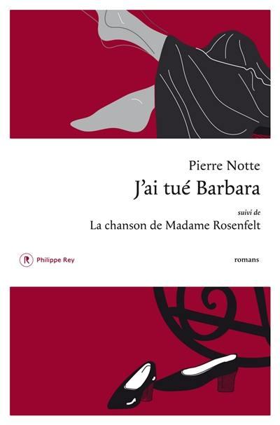 J'ai tué Barbara; Suivi de La chanson de madame Rosenfelt