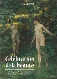 Célébration de la beauté, écologie profonde
