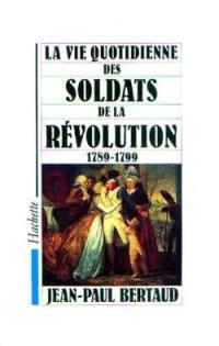 La Vie quotidienne des soldats de la Révolution