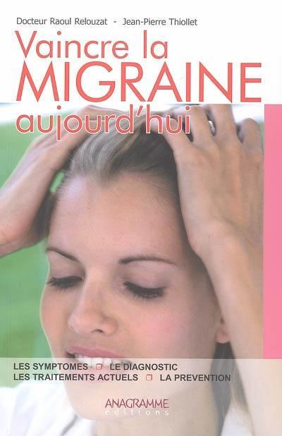 Vaincre la migraine aujourd'hui
