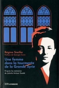 Une femme dans la tourmente de la Grande Syrie