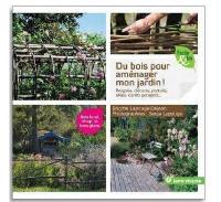 Du bois pour aménager mon jardin !