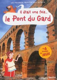 Il était une fois... le pont du Gard