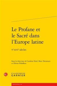 Le profane et le sacré dans l'Europe latine