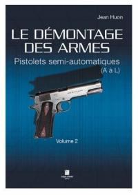 Le démontage des armes. Volume 2, Pistolets semi-automatiques