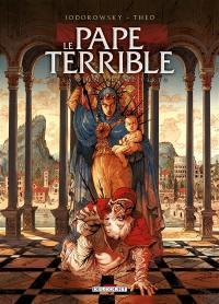 Le pape terrible. Volume 3, La pernicieuse vertu