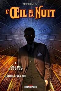 Théo Sinclair est l'oeil de la nuit. Volume 1, Ami du mystère
