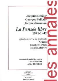 Annales de la Société des amis de Louis Aragon et Elsa Triolet. n° 13-14, La Pensée libre, 1941-1942